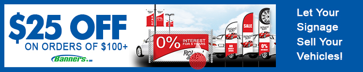$25 off an order of $100 or more for Car Dealerships | Banners.com