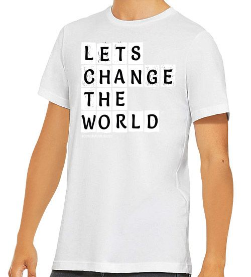Lets Change The World T-Shirt
