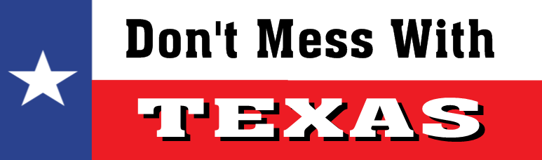 Travel Bumper Sticker Idea - Don't Mess with Texas | Banners.com