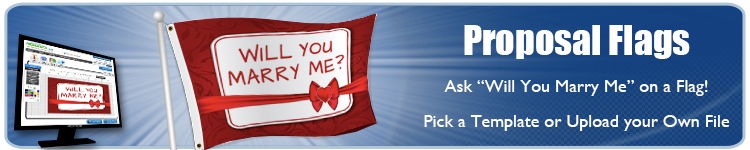 Custom Will You Marry Me Flags from Banners.com