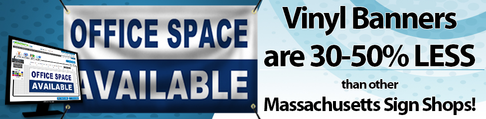 Vinyl Banners are 30-50% less than Local Massachusetts Sign Shops